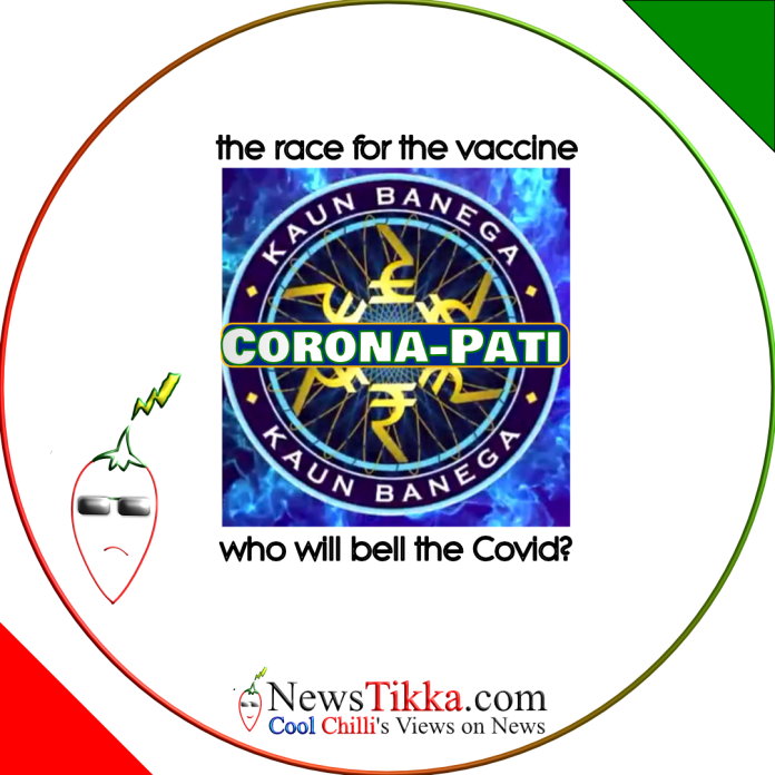 the race for the corona vaccine. who will bell the covid? Kaun Banega Corona pati.